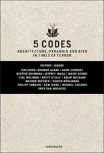 5 Codes – Architecture, Paranoia and Risk in Times of Terror