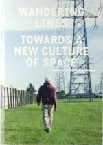 Wandering Lines: Towards a New Culture of Space