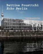 Bettina Pousttchi Echo Berlin