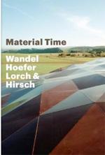 Material Time – Wandel Hoefer Lorch & Hirsch