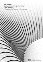 The Pavilion: Pleasure and Polemics in Architecture