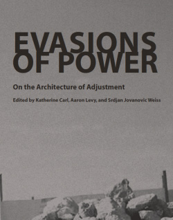 Evasions of Power: on the architecture of extraordinary adjustment