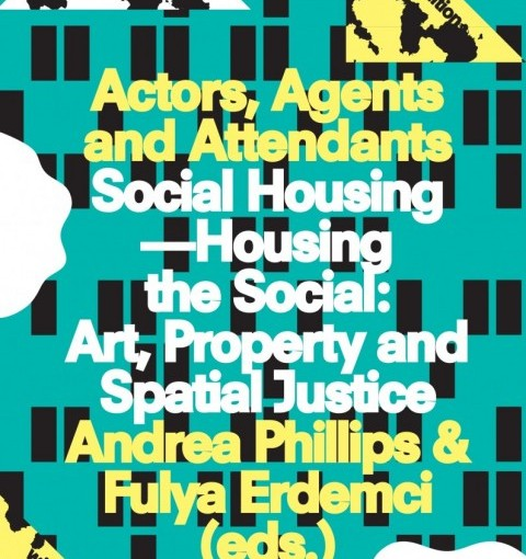 Actors, Agents and Attendants: Social Housing — Housing the Social