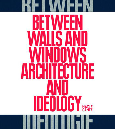 Between Walls and Windows: Architecture and Ideology