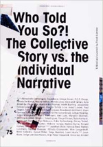 Who Told You So? The Collective Story vs. The Individual Narrative