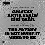 The Future Is Not What It Used To Be. 2nd Istanbul Design Biennial