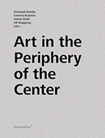 Art In The Periphery Of The Center