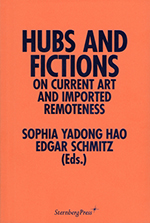 Hubs And Fictions. On Current Art And Imported Remoteness