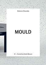 MOULD Cultures of Assembly