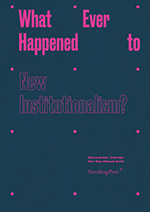 What Ever Happened to New Institutionalism?