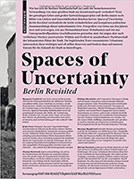 Spaces of Uncertainty Berlin Revisited