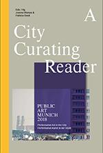 A City Curating Reader Public Art Munich 2018