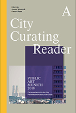 A City Curating Reader Public Art Munich 2018